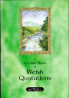 Little Book of Welsh Quotations by Meic Stephens