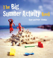 The Big Summer Activity Book by Anne Thomas, Peter Thomas