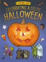 Celebrating a Celtic Halloween by Myrddin ap Dafydd, Emily Huws, Sian Lewis, Gwyn Morgan