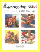 Connecting Kids Exploring Diversity Together by Linda H. Hill, Rick Scott