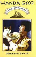 Wanda Gag Storybook Artist by Gwenyth Swain