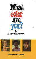What Color are You? by Darwin Walton, Hal Franklin