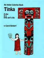 Tinka Coloring Book An Indian Coloring Book by Carol Batdorf