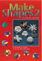 Make Shapes Mathematical Models by Gerald Jenkins, Anne Wild