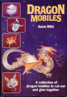 Dragon Mobiles by Anne Wild