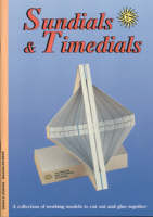 Sundials and Timedials A Collection of Working Models to Cut Out and Glue Together by Gerald Jenkins, Magoalen Bear