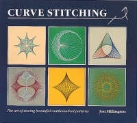 Curve Stitching Art of Sewing Beautiful Mathematical Patterns by Jon Millington