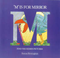 M. is for Mirror Find the Hidden Pictures by Duncan Birmingham