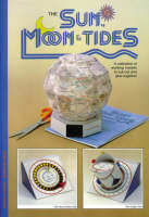 Sun, Moon and Tides A Collection of Working Models to Cut Out and Glue Together by Gerald Jenkins, Magoalen Bear