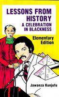 Lessons from History A Celebration in Blackness by Dr. Jawanza Kunjufu