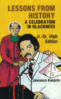Lessons from History A Celebration in Blackness by Jawanza Kunjufu