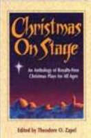 Christmas on Stage Anthology of Royalty-free Christmas Plays for All Ages by Zapel