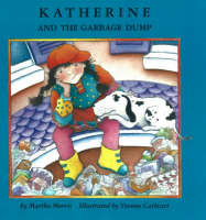 Katherine and the Garbage Dump by Martha Morris