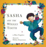 Sasha and the Wiggly Tooth by Rhea Tregebov