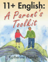 11+ English A Parents Toolkit by Katherine Hamlyn