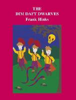 The Dim Daft Dwarves by Frank Hinks