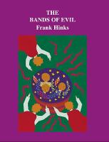 The Bands of Evil by Frank Hinks