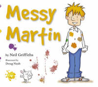 Messy Martin by Neil Griffiths