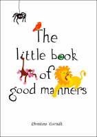 The Little Book of Good Manners by Christine Coirault