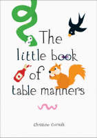 The Little Book of Table Manners by Christine Coirault