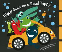 Flippy Goes on a Road Trippy by John Mese, Dawn Kelsey