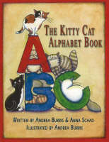 The Kitty Cat Alphabet Book by Andrea Burris, Anna Schad