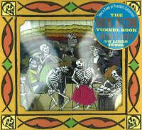 The Dancing Skeletons Tunnel Book / El Gran Baile de Calaveras Libro del Tunel Take a Peek at Posada's Calaveras! by Joan Sommers