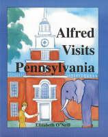 Alfred Visits Pennsylvania by Elizabeth O'Neill