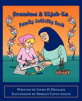 Grandma & Hijab-Ez Family Activity Book by Linda D. Delgado