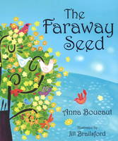 The Faraway Seed by Anna Boucaut, Jill Brailsford