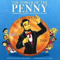 Power of the Penny Abraham Lincoln Inspires a Nation! by Elaina Redmond