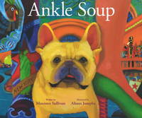 Ankle Soup A Thanksgiving Story by Maureen Sullivan, Alison Josephs