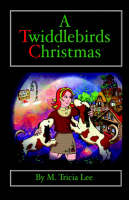 A Twiddlebirds Christmas by M. Tricia Lee