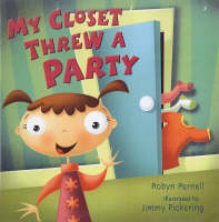 My Closet Threw a Party by Robyn Parnell