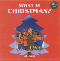 What is Christmas? by Lillie James