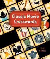 Classic Movie Crosswords by Matt Gaffney