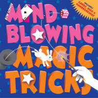 Mind-blowing Magic Tricks by Bob Longe