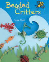 Beaded Critters by Sonal Bhatt