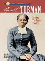 Harriet Tubman Leading the Way to Freedom by Laurie Calkhoven