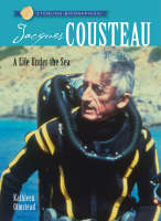 Jacques Cousteau A Life Under the Sea by Kathleen Olmstead