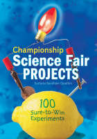 Championship Science Fair Projects by Sudipta Bardhan-Quallen