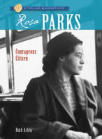 Rosa Parks Courageous Citizen by Ruth Ashby
