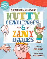 Nutty Challenges and Zany Dares by Bob Longe
