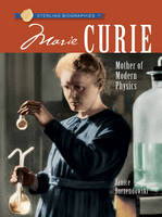 Marie Curie Mother of Modern Physics by Janice Borzendowski