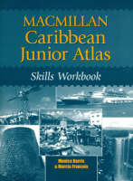 Macmillan Caribbean Junior Atlas Skills Workbook by Monica Burris, Marcia Francois