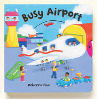 Busy Books: Busy Airport by Rebecca Finn
