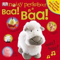 Noisy Peekaboo! Baa! Baa! by DK