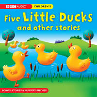 Five Little Ducks and Other Stories by BBC Books