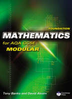 Foundation Mathematics for AQA GCSE (modular) by Tony Banks, David Alcorn