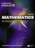 Higher Mathematics for Edexcel GCSE Linear by Tony Banks, David Alcorn